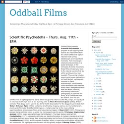 Oddball Films: Scientific Psychedelia - Thurs. Aug. 11th - 8PM