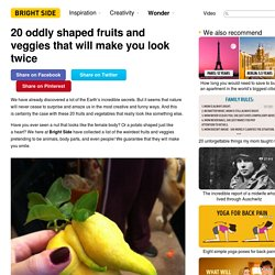 20 oddly shaped fruits and veggies that will make you look twice