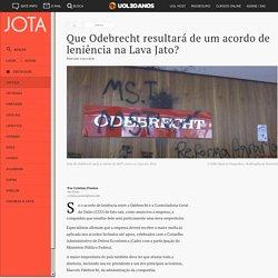 Que Odebrecht resultará de um acordo de leniência na Lava Jato? - JOTA
