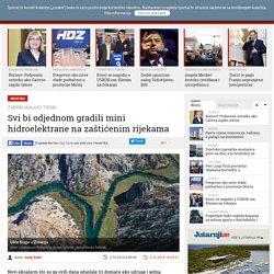 Svi bi odjednom gradili mini hidroelektrane na zaštićenim rijekama