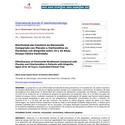 International journal of odontostomatology - Efectividad del Colutorio de Manzanilla Comparado con Placebo y Clorhexidina en Pacientes con Gingivitis entre 19 y 25 Años: Ensayo Clínico Controlado
