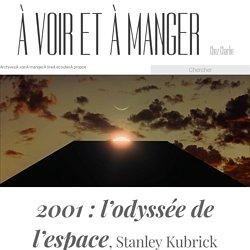 2001 : l'odyssée de l'espace, Stanley Kubrick
