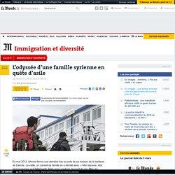 L'odyssée d'une famille syrienne en quête d'asile