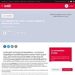 Les Odyssées du Louvre : Jacques Jaujard, le sauveur du Louvre