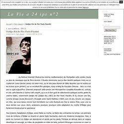 Oedipe-Roi de Pier Paolo Pasolini · La Vie a 24 ips n°2