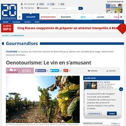 Oenotourisme: Le vin en s'amusant