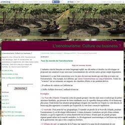 Tour du monde de l'oenotourisme - L'oenotourisme: Culture ou business ?