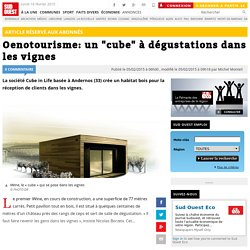 """Oenotourisme: un """"cube"""" à dégustations dans les vignes"""