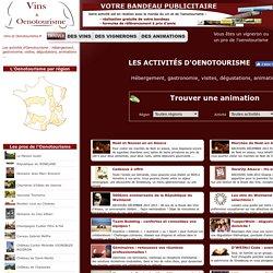 Oenotourisme : Hébergement, gastronomie, visites, dégustations, animations ...