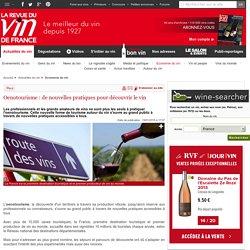 Oenotourisme: de nouvelles pratiques pour découvrir le vin
