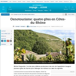 Oenotourisme: quatre gîtes en Côtes-du-Rhône