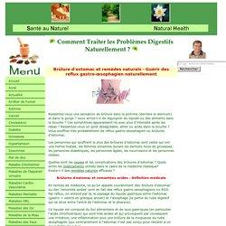 Brûlure d'estomac et remèdes naturels - Guérir des reflux gastro-œophagien naturellement