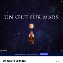 Un Oeuf sur Mars by elfiman on Genially