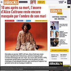 10 ans après sa mort, l'œuvre d'Alice Coltrane reste encore masquée par l'ombre de son mari