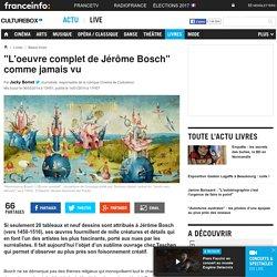 """""""L'oeuvre complet de Jérôme Bosch"""" comme jamais vu"""