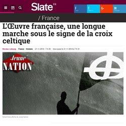 L'Œuvre française, une longue marche sous le signe de la croix celtique