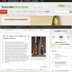 Dossier: Vie et œuvre de Jean Racine – Biographie et Chronologie – Curiosphere