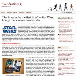 """See it again for the first time"" – Star Wars, la saga d'une œuvre inachevable"