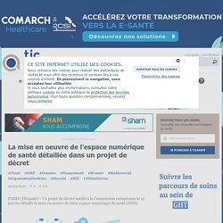 La mise en oeuvre de l'espace numérique de santé détaillée dans un projet de décret