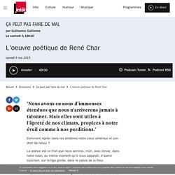 L'oeuvre poétique de René Char du 09 mai 2015 - France Inter