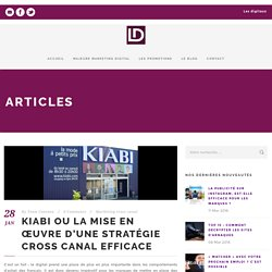 Kiabi ou la mise en œuvre d'une stratégie cross canal efficace