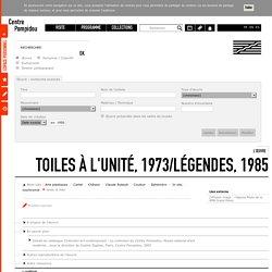 L'œuvre Toiles à l'unité, 1973/Légendes, 1985