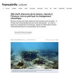 252 chefs d'œuvres de la nature, classés à l'Unesco, mis en péril par le changement climatique