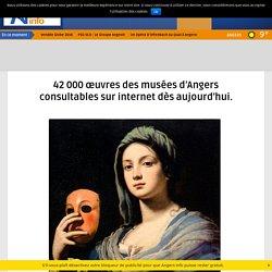 42 000 œuvres des musées d'Angers consultables sur internet dès aujourd'hui. – Angers Info
