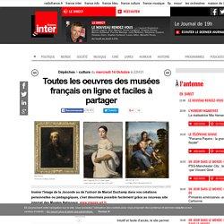 Toutes les oeuvres des musées français en ligne et faciles à partager