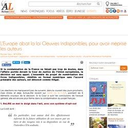L'Europe abat la loi Oeuvres indisponibles, pour avoir méprisé les auteurs