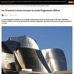 Les 10 oeuvres à ne pas manquer au musée Guggenheim à Bilbao
