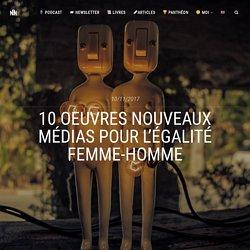 10 oeuvres nouveaux médias pour l'égalité femme-homme