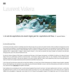Oeuvres sur l'eau - Site officiel de l'artiste Laurent Valera - Bordeaux