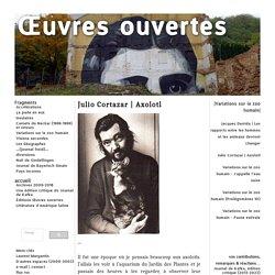 Œuvres ouvertes : Julio Cortazar