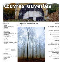 Œuvres ouvertes : Le recours aux forêts, un appel