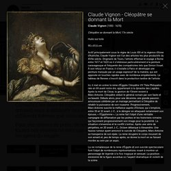 Claude Vignon (1593 - 1670), Cléopâtre se donnant la Mort, 17e siècle, Huile sur toile, 95 x 81,6 cm, Musée des beaux arts de Rennes
