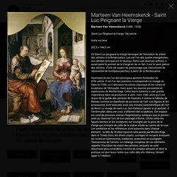 Marteen Van Heemskerck (1498 - 1574), Saint Luc Peignant la Vierge, 16e siècle, Huile sur bois, 207,5 x 144,2 cm, Musée des beaux arts de Rennes