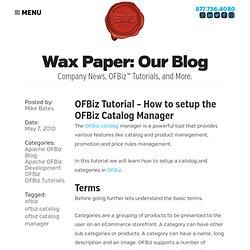 OFBiz Tutorial - How to setup the OFBiz Catalog Manager   Apache OfBiz Blog - HotWax Media