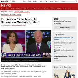 Fox News in Ofcom breach for Birmingham 'Muslim only' claim