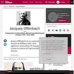 Jacques Offenbach - France Musique