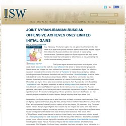Joint Syrian-Iranian-Russian Offensive Achieves Only Limited Initial Gains