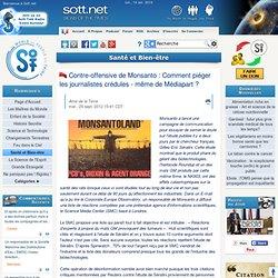 Contre-offensive de Monsanto : Comment piéger les journalistes crédules - même de Médiapart ?
