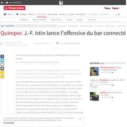 Quimper. J.-F. Istin lance l'offensive du bar connecté - Economie - LeTelegramme.fr