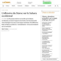 L'offensive du Maroc sur le Sahara occidental