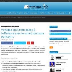 Voyages-sncf.com passe à l'offensive avec le smart tourisme #VSC2017