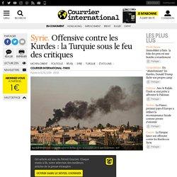 Offensive contre les Kurdes: la Turquie sous le feu des critiques