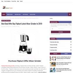Best Deal Offer Buy Flipkart Latest Mixer Grinder In 2019