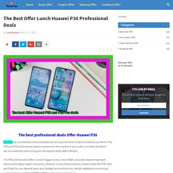 The Best Offer Lunch Huawei P30 Professional Deals