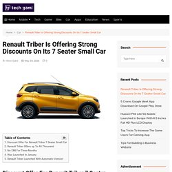 Renault Triber 7 Seater Car Offering A Discount Of Up To 40 Thousand Rupees
