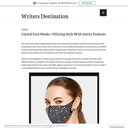 Crystal Face Masks- Offering Style With Safety Features – Writers Destination